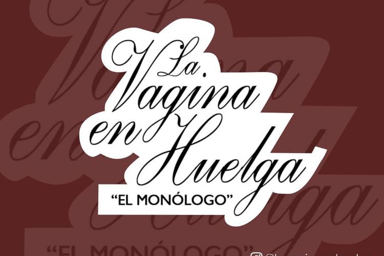 Monólogo La Vagina en Huelga